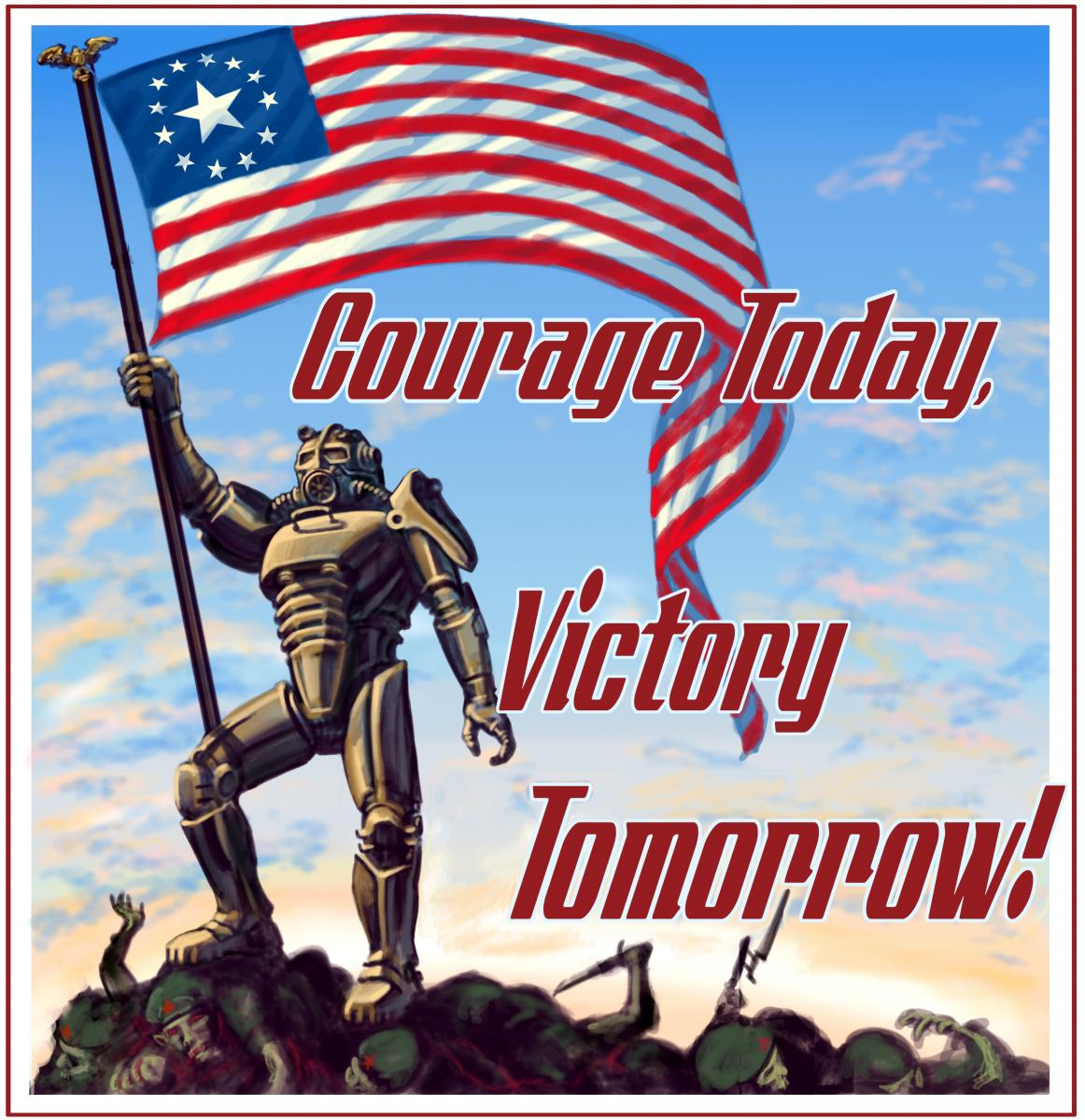 Courage Today, Victory Tomorrow !